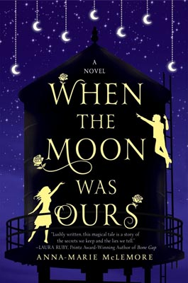 Book Review: When The Moon Was Ours by Anna-Marie McLemore